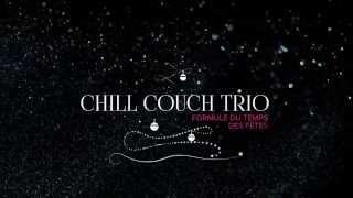 CHILL COUCH TRIO- Live Lounge Band /  Formule temps des fêtes
