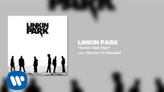 Hands Held High - Linkin Park (Minutes To Midnight)