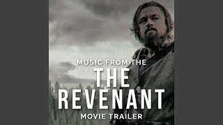 "Music From ""The Revenant"" Movie Trailer"
