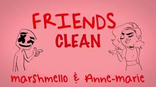 Friends (CLEAN) - Marshmello & Ann-Marie