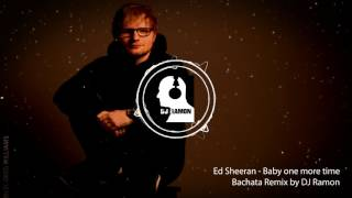 Ed Sheeran - Baby one more time (Bachata Remix by Dj Ramon)