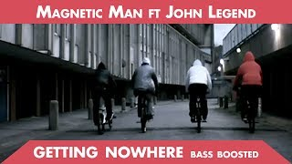 Magnetic Man:: Getting Nowhere ft John Legend (Bass Boosted)