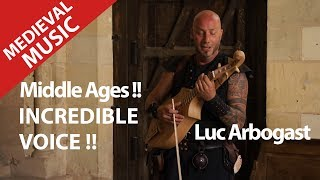 Amazing Awesome Voice ? Medieval Music in the Middle ages ! Luc Arbogast !