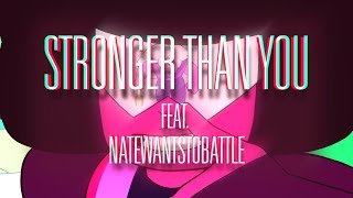 Steven Universe - Stronger Than You (feat. NateWantsToBattle)
