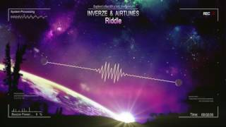 Inverze & Airtunes - Riddle [HQ Edit]