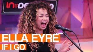 Ella Eyre - If I Go | Live Session