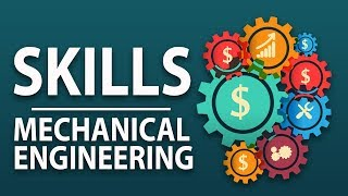 5 Most Important Skills for a Mechanical Engineer to Succeed   Mechanical Engineering Skills