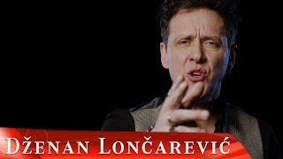 DZENAN LONCAREVIC - DUGA (OFFICIAL VIDEO)