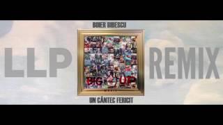 Boier Bibescu - Un Cantec Fericit | LLP REMIX