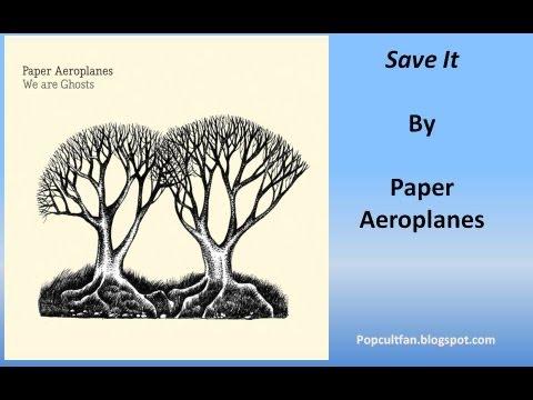 paper-aeroplanes-save-it-lyrics-mrpopcultfan