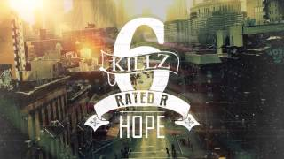 6Killz - Hope feat Rated R