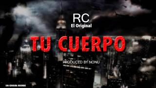 RC - Tu Cuerpo (Audio)
