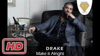 Drake - Make it Alright (Official song 2017)