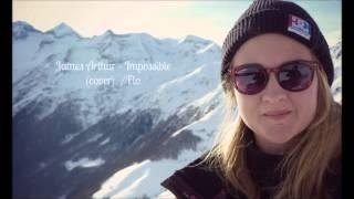 James Arthur - Impossible (cover) /Flo