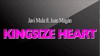 Javi Mula ft. Juan Magán - Kingsize Heart (Radio Edit)