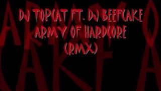 dj topcat ft. dj beefcake army of hardcore (rmx)