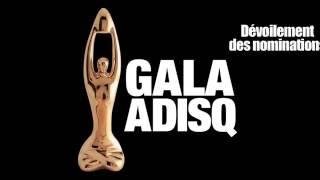 Dévoilement nominations : Galas de l'ADISQ 2016