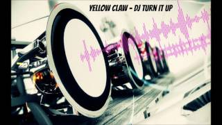 Yellow Claw   DJ Turn It Up Bass Boosted HD