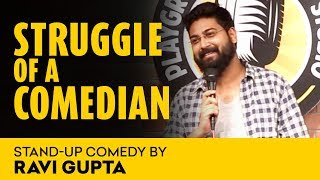 Struggle Of A Comedian  |  A Stand - Up Comedy By Ravi Gupta