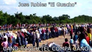Cano Ranch - Jose Robles El Guacho