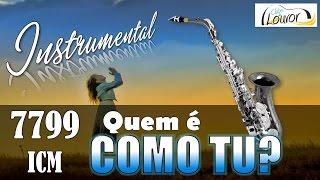 7799 (ICM) - Quem é como Tu - Instrumental Sax