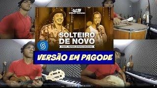 """Solteiro de Novo """"WESLEY SAFADÃO"""" Versão Pagode - Cavaco"""