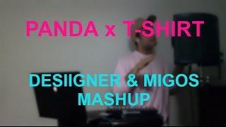 PANDA x T-SHIRT - Desiigner and Migos Mashup (Cover)