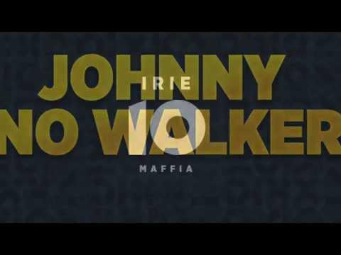 irie-maffia-johnny-no-walker-irie-maffia