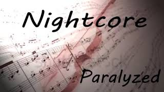 Paralyzed _ Nightcore {Lyrics}