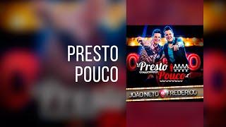 João Neto & Frederico - Presto Pouco (Clipe Oficial)
