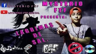 MYSTERIO FTF - LAGRIMAS DE SAL
