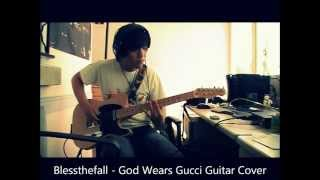 Blessthefall - God Wears Gucci Guitar Cover