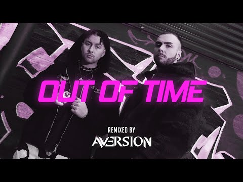 OUT OF TIME (AVERSION REMIX)