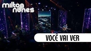 Milton Nunes - Você Vai Ver [DVD Entre Amigos] - (Clipe Oficial)
