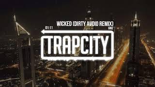 GRiZ - Wicked (Dirty Audio Remix)