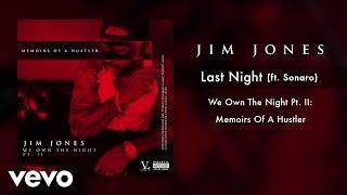 Jim Jones - Last Night (Audio) ft. Jadakiss, Sonaro