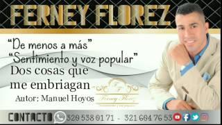 Dos cosas que me embriagan - Ferney Florez.