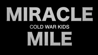 """Miracle Mile""•Lyrics by Cold War Kids (By Sarah Martin)"