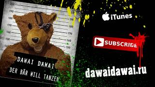 Dawai Dawai - Der Bär will tanzen (Official Music Video)