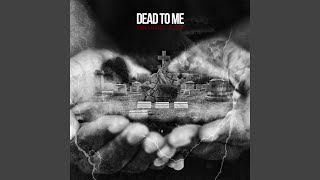 Dead to Me (feat. Cook LaFlare)