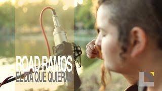 Road Ramos - El dia que quieras