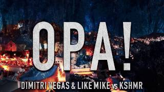 Dimitri Vegas & Like Mike vs KSHMR - OPA