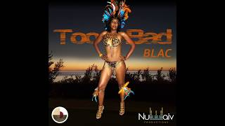 Too Bad  - BLAC (Bermuda Soca 2017)