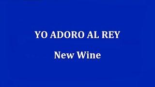 YO ADORO AL REY -  New Wine
