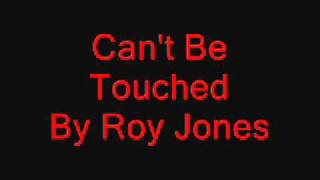 Can't be touched - Roy Jones
