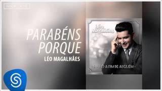 Léo Magalhães - Parabéns Porque (Eu Tô A Fim de Alguém) [Áudio Oficial]