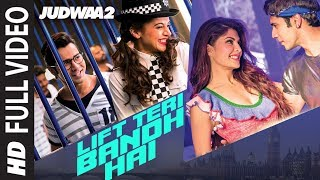 Lift Teri Bandh Hai Full Song | Judwaa 2 | Varun | Jacqueline | Taapsee | David Dhawan | Anu Malik