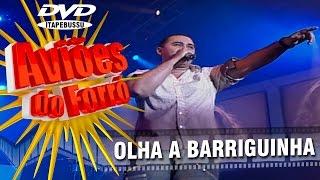 Aviões do Forró - 1º DVD Oficial - Olha a Barriguinha