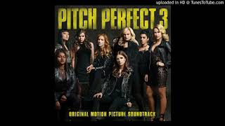 Pitch Perfect 3 - Toxic (Official Audio Soundtrack)