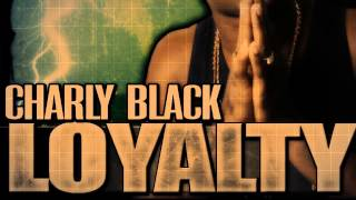 CHARLY BLACK-LOYALTY (37 PSALM RIDDIM)